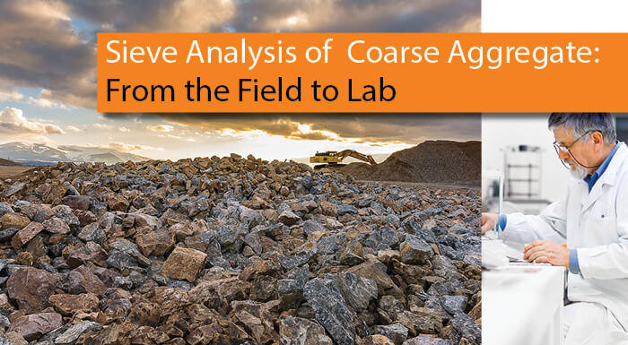 Sieve Analysis of Coarse Aggregate: From the Field to the Lab (Part 3)