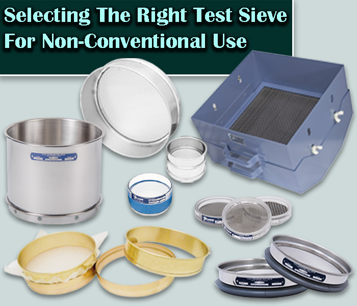 Selecting the Right Test Sieve for Non-Conventional Use