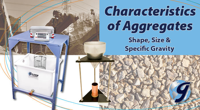 Aggregate Properties You Need to Know, Part 2: Shape, Size & Specific Gravity