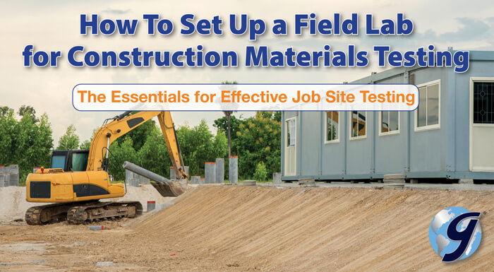 How to Set Up a Field Lab for Construction Materials Testing