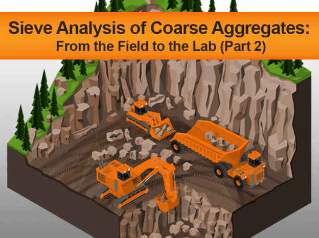 Sieve Analysis of Coarse Aggregate: From the Field to the Lab (Part 2)