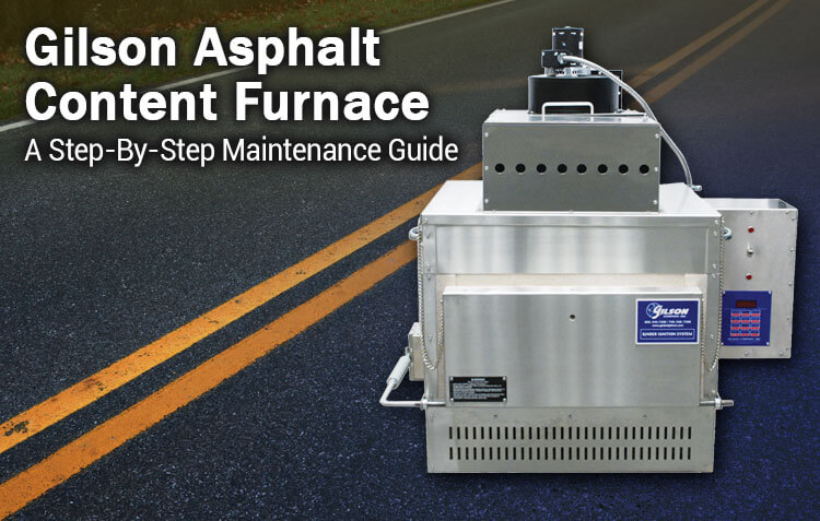 Gilson Asphalt Content Furnace: A Step-by-Step Maintenance Guide