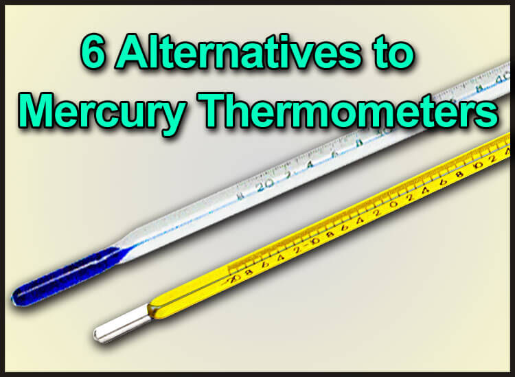 6 Alternatives to Mercury Thermometers