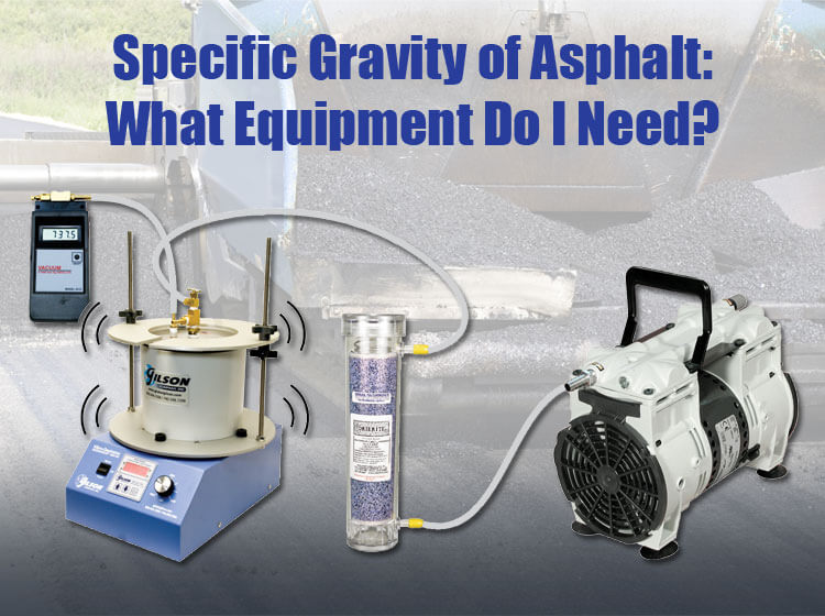 Specific Gravity of Asphalt: What Equipment Do I Need?